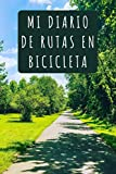 Mi Diario De Rutas En Bicicleta: Para Rellenar Con Todos Los Detalles De Mis Rutas Y Salidas - Regalo Ideal Para Ciclistas 120 Páginas