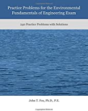 Practice Problems for the Environmental Fundamentals of Engineering Exam: 240 Practice Problems with Solutions