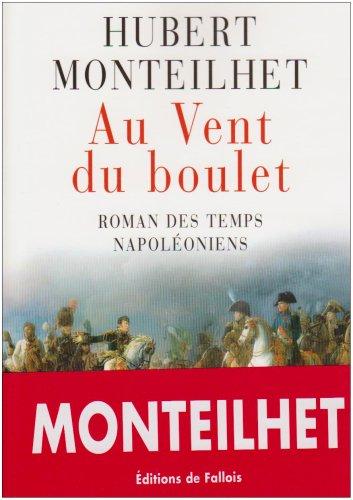 Au vent du boulet Roman des temps napoléoniens PDF Books