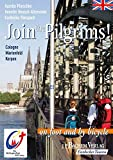 Join the Pilgrims! - on foot and by bicycle: Cologne, Marienfeld, Kerpen - Karlheinz Flinspach