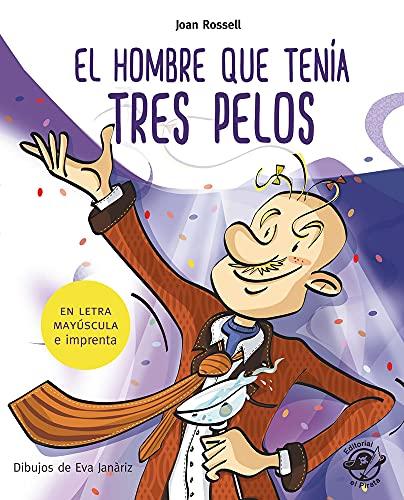 El hombre que tenía tres pelos: En letra MAYÚSCULA y de imprenta: libros para niños de 5 y 6 años: 7 (Aprender a leer en letra MAYÚSCULA e imprenta)