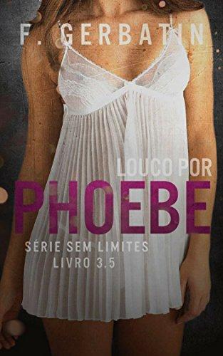 Louco por Phoebe (Sem Limites Livro 4)