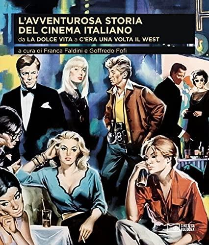 L'avventurosa storia del cinema italiano. Da «La dolce vita» a «C'era una volta il West» (Vol. 3)