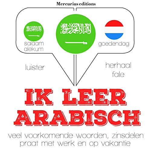 Ik leer Arabisch     Luister. Herhaal. Spreek.              De :                                                                                                                                 J. M. Gardner                               Lu par :                                                                                                                                 Emma,                                                                                        Imène                      Durée : 3 h et 55 min     Pas de notations     Global 0,0