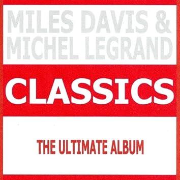 Classics - Miles Davis & Michel Legrand