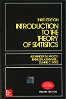 Introduction to the Theory of Statistics 3ED [Paperback] [Jan 01, 2007] ALEXANDER M. MOOD, FRANKLIN A. GRAYBILL
