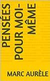 Pensées pour moi-même - Format Kindle - 1,97 €