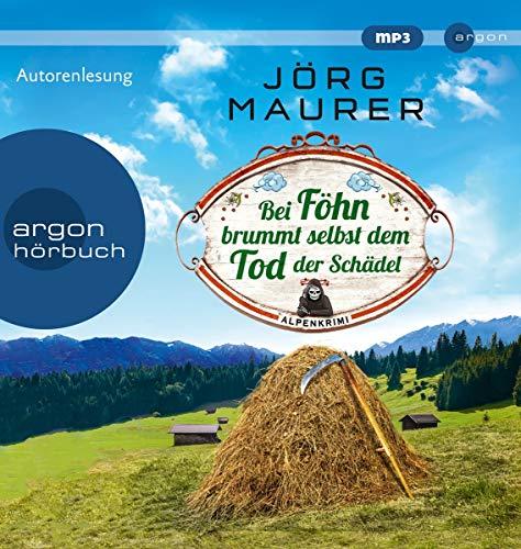 Bei Föhn brummt selbst dem Tod der Schädel: Alpenkrimi (Kommissar Jennerwein ermittelt, Band 14)