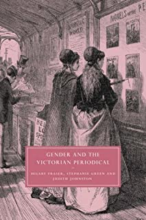 Gender and the Victorian Periodical (Cambridge Studies in Nineteenth-Century Literature and Culture) by Hilary Fraser Step...