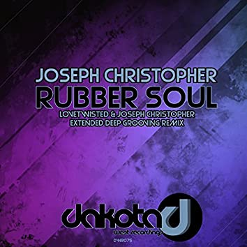 Rubber Soul (Lovetwisted & Joseph Christopher Extended Deep Grooving Remix)