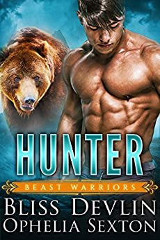 Hunter (Beast Warriors Book 2) by [Bliss Devlin, Ophelia Sexton]
