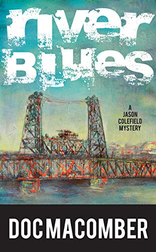 River Blues (A Jason Colefield Mystery Book 3) by [Doc Macomber]