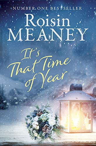 It's That Time of Year: A heartwarming festive read from the Number One bestselling author by [Roisin Meaney]