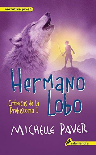 Hermano lobo (Crónicas de la Prehistoria 1): Crónicas de la prehistoria I eBook: Paver, Michelle: Amazon.es: Tienda Kindle