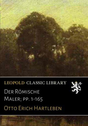 Der Römische Maler; pp. 1-165
