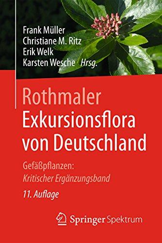 Rothmaler - Exkursionsflora von Deutschland: Gefäßpflanzen: Kritischer Ergänzungsband