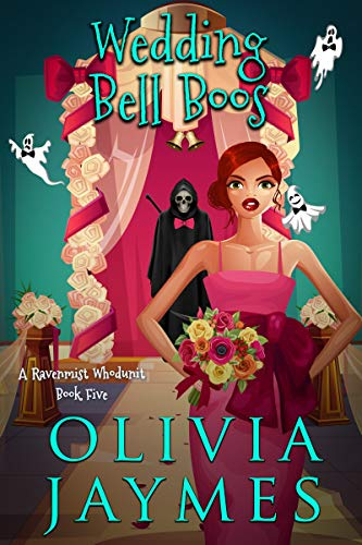 Wedding Bell Boos (A Ravenmist Whodunit Paranormal Cozy Mystery Book 5) by [Olivia Jaymes]