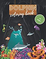 Dolphin coloring book: fanciful sea life coloring book for kids