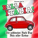Bella Italia! Die schönsten Italo Pop Hits aller Zeiten