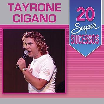 20 Super Sucessos: Tayrone Cigano