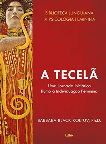 A Tecelã: Uma Jornada Iniciática Rumo a Individuação Feminina.: 2