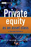 Private Equity as an Asset Class (Wiley Finance Series) - Guy Fraser-Sampson