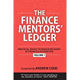 THE FINANCE MENTORS' LEDGER: Practical Advice To Remain Relevant In Finance & Accounting (English Edition)