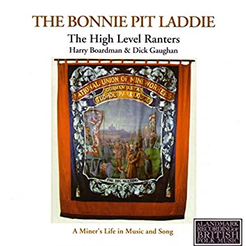 The Bonnie Pit Laddie, a Miner's Life in Music and Song