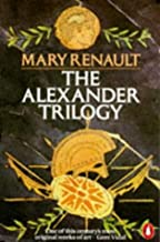 The Alexander Trilogy: Fire from Heaven, Persian Boy and Funeral Games by Mary Renault (1984-05-31)