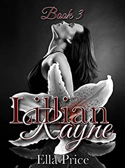 The Lillian Rayne Series: Book 3 by [Ella Price]