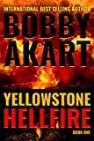Yellowstone: Hellfire: A Surviva...