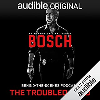 Bosch Behind-the-Scenes Podcast: The Troubled Hero                   By:                                                                                                                                 Tom Bernardo                               Narrated by:                                                                                                                                 Tom Bernardo,                                                                                        full cast                      Length: 48 mins     4 ratings     Overall 4.5