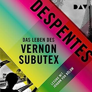 Das Leben des Vernon Subutex 1                   Autor:                                                                                                                                 Virginie Despentes                               Sprecher:                                                                                                                                 Johann von Bülow                      Spieldauer: 10 Std. und 59 Min.     191 Bewertungen     Gesamt 4,4