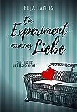 Ein Experiment namens Liebe: Eine kleine Liebesgeschichte