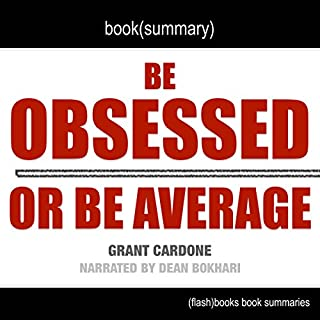 Summary of Be Obsessed or Be Average by Grant Cardone cover art