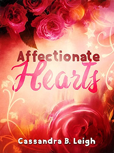 Affectionate Hearts: A Pride and Prejudice Variation by [Cassandra B. Leigh]