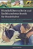 Hundeführerschein und Sachkundenachweis für Hundehalter: Sachkunde für Hundehalter, um den Hundeführerschein und Sachkundenachweis zu bekommen