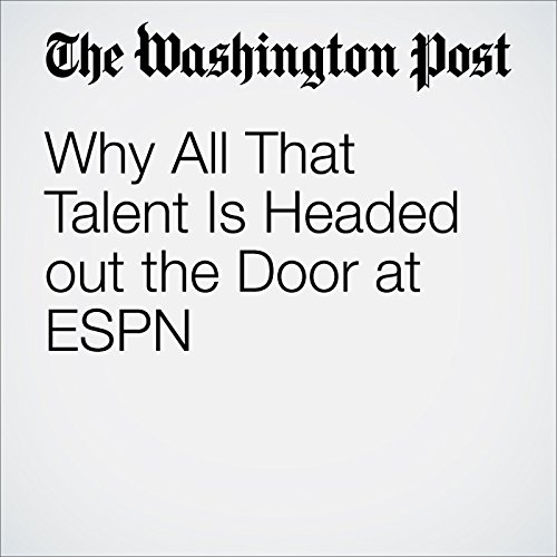Why All That Talent Is Headed out the Door at ESPN audiobook cover art