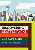 Discovering Seattle Parks: A Local's Guide - Linnea Westerlind