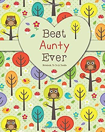 Best Aunty Ever - Notebook, To Do & Doodles: A Beautiful Notebook Gift For Aunty - Lined Notebook, Journal, To Do, Planner