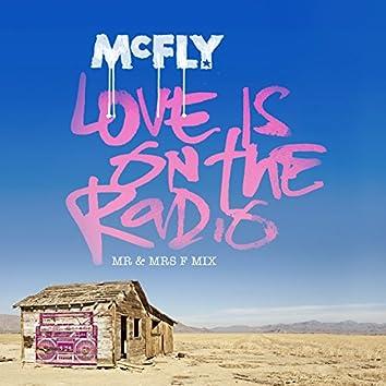 Love Is On The Radio [Mr & Mrs F Mix]