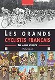 Grands cyclistes français (Les) Les années soixante