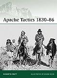 Apache Tactics 1830–86 (Elite, Band 119)