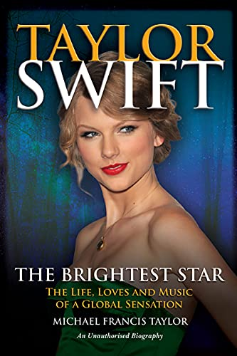 Taylor Swift The Brightest Star: The Life, Loves and Music of a Global Sensation (English Edition)