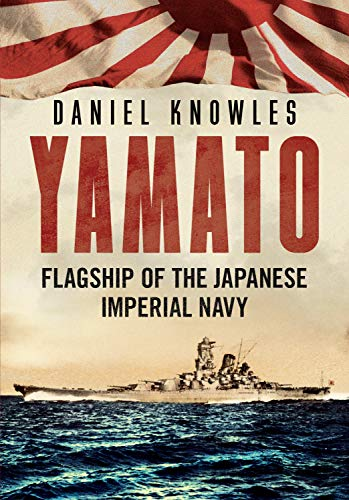 Yamato: Flagship of the Japanese Imperial Navy (English Edition)