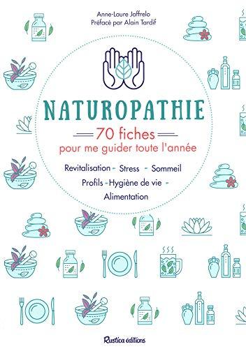 Naturopathie : 70 fiches pour me guider toute l'année !