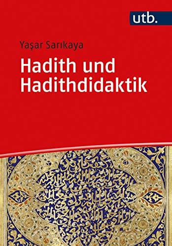 Hadith und Hadithdidaktik: Eine Einführung