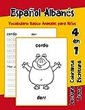 Español Albanés Vocabulario Basico Animales para Niños: Vocabulario en Espanol Albanes de...