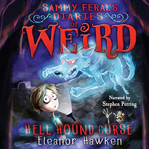 Hell Hound Curse     Sammy Feral's Diaries of Weird, Book 3              By:                                                                                                                                 Eleanor Hawken                               Narrated by:                                                                                                                                 Stephen Perring                      Length: 3 hrs and 7 mins     Not rated yet     Overall 0.0