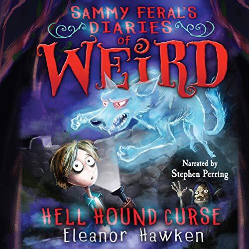 Hell Hound Curse     Sammy Feral's Diaries of Weird, Book 3              De :                                                                                                                                 Eleanor Hawken                               Lu par :                                                                                                                                 Stephen Perring                      Durée : 3 h et 7 min     Pas de notations     Global 0,0